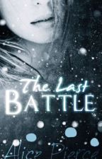 The Last Battle by Alice_Iceflower