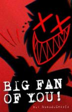 Big Fan Of You! | Hazbin Hotel X (Fem!)Reader by NobodyGetsIt
