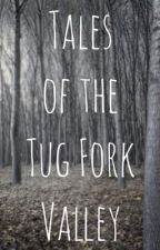 Tales of the Tug Fork Valley (Hatfields & McCoys) by MountainWriter