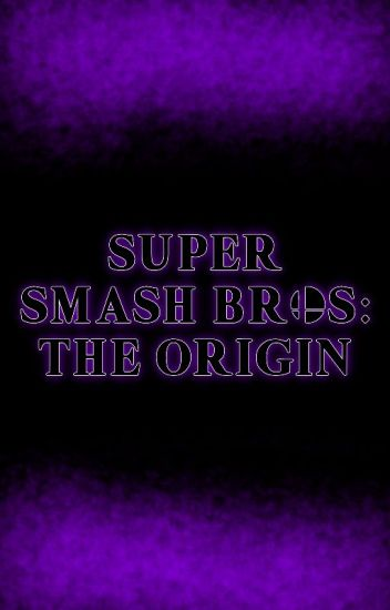 Super Smash Bros: The Origin