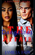 The Dangerous Affair {Editing} by BWWM_Fictions