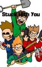 Stuck With You- An Eddsworld Story by ImMildyInsane