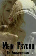 Mein Psycho by BringMeThePudding