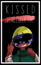 K I S S E D [Venezuela Fic] #CountryAwards by Plushie_Be_Nice