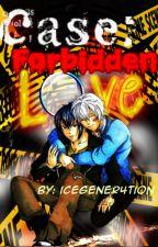 Case: Forbidden Love by icegener4tion