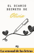El Diario Secreto de Olivia by lasensual_27