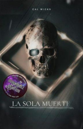 La Sola Muerte by Cal_Wicks