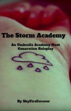 The Storm Academy [The Umbrella Academy Next-Gen Rp] by SkyFireForever
