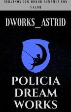 Policía DreamWorks //Crew DremWorks\\ |SE SOLICITA PERSONAL| by DWorks_Rayla