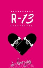 R-13 (FINISHED - 2006) by j_harry08