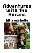 Adventures with the Horans by hiitsmichelle