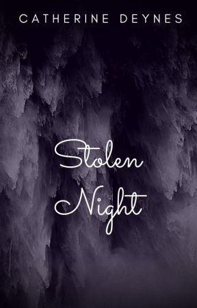 Stolen Night by CatherineDeynes