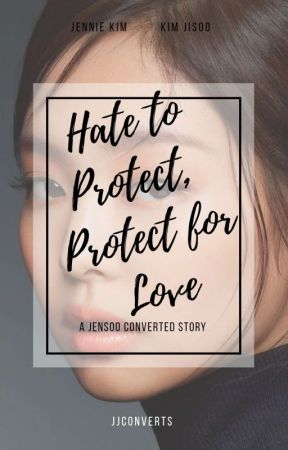 Hate to Protect, Protect for Love by jjconverts