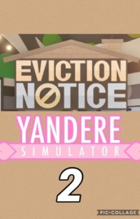 Eviction Notice: Yandere Simulator 2 by The_Biscuit_King