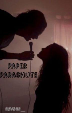 Paper Parachute | Celebrity Romance  by SavSOS_