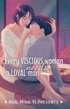 Every Vicious Woman Needs a Loyal Man |COMPLETED| by Victoric9