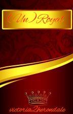 (Un)Royal by victoria2herondale