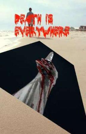 DEATH IS EVERYWHERE  by DivineGraceCruz5