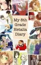 My 8th Grade Hetalia Diary by AnaAmerica