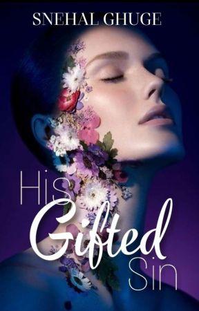 His Gifted Sin by Snehalghuge13