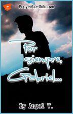 Por siempre, Gabriel by AngelicAbyss