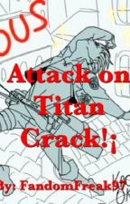 Shingeki no kyojin/Attack on Titan Crack by FandomFreak97