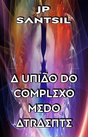 A união do complexo medo atraente by JpSantsil