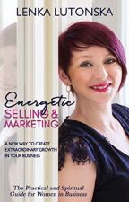 Energetic Selling and Marketing [PDF] by Lenka Lutonska by sicucuja30901