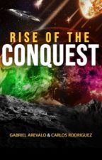 The Rise of The Conquest by GabrielArevalo19