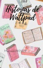 Historias de Wattpad by Melissa_CN