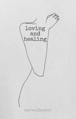 loving and healing ⇢ poem book by mxrvelfanatic