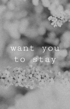 want you to stay.  ᶜˢᵃⁿ ˣ ʲʷᵒᵒʸᵒᵘⁿᵍ by sansbooty