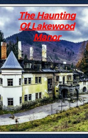 The Haunting Of Lakewood Manor by HarryNickelson