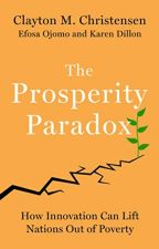 The Prosperity Paradox (PDF) by Clayton M Christensen by jyhifufy76701