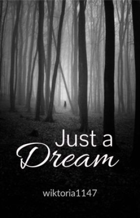 Just a Dream by wiktoria1147