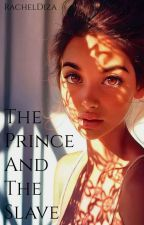The Prince and The Slave by RachelDiza