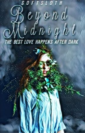 Beyond Midnight by softsloth
