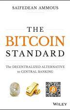 The Bitcoin Standard (PDF) by Saifedean Ammous by kahyjami98109
