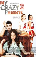 My Crazy Parents 2 : We Belong To Zerrie by AnnaBezhan