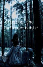 Chasing the Unforgettable  by Jinnie80214