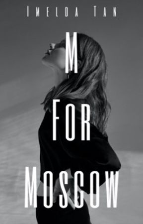 M For Moscow by imeldawrites