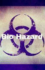 Bio hazard (#Wattys2015) by BringMeTheWaffles