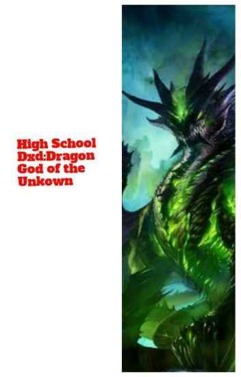 High school Dxd:The Dragon God Of The Unkown.