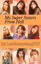 [ On Hold ] My Sisters From Hell (Yandere TWICE (트와이스) x Male reader) by MoguriHirai2002
