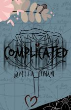 Complicated by BellaEfriani