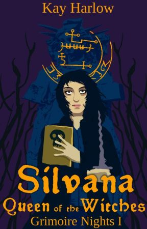 Silvana: Queen of the Witches - Grimoire Nights Book I by Karduniash