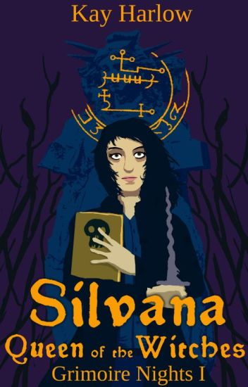 Silvana: Queen of the Witches - Grimoire Nights Book I