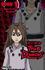 True Demons Book 1: Innocence Begone (Indra Otsutsuki Love Story)  by Red_Moon_Hood