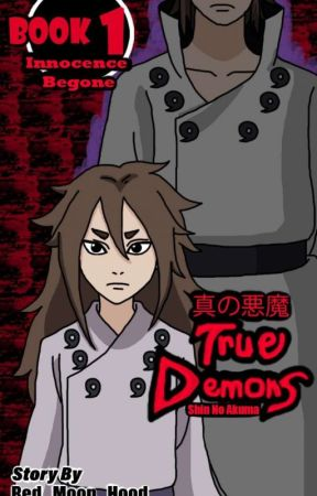 True Demons Book 1: Innocence Begone (Indra Otsutsuki)  by Red_Moon_Hood