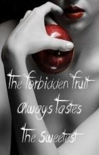 The Forbidden Fruit Always tastes the Sweetest by Gigi1020